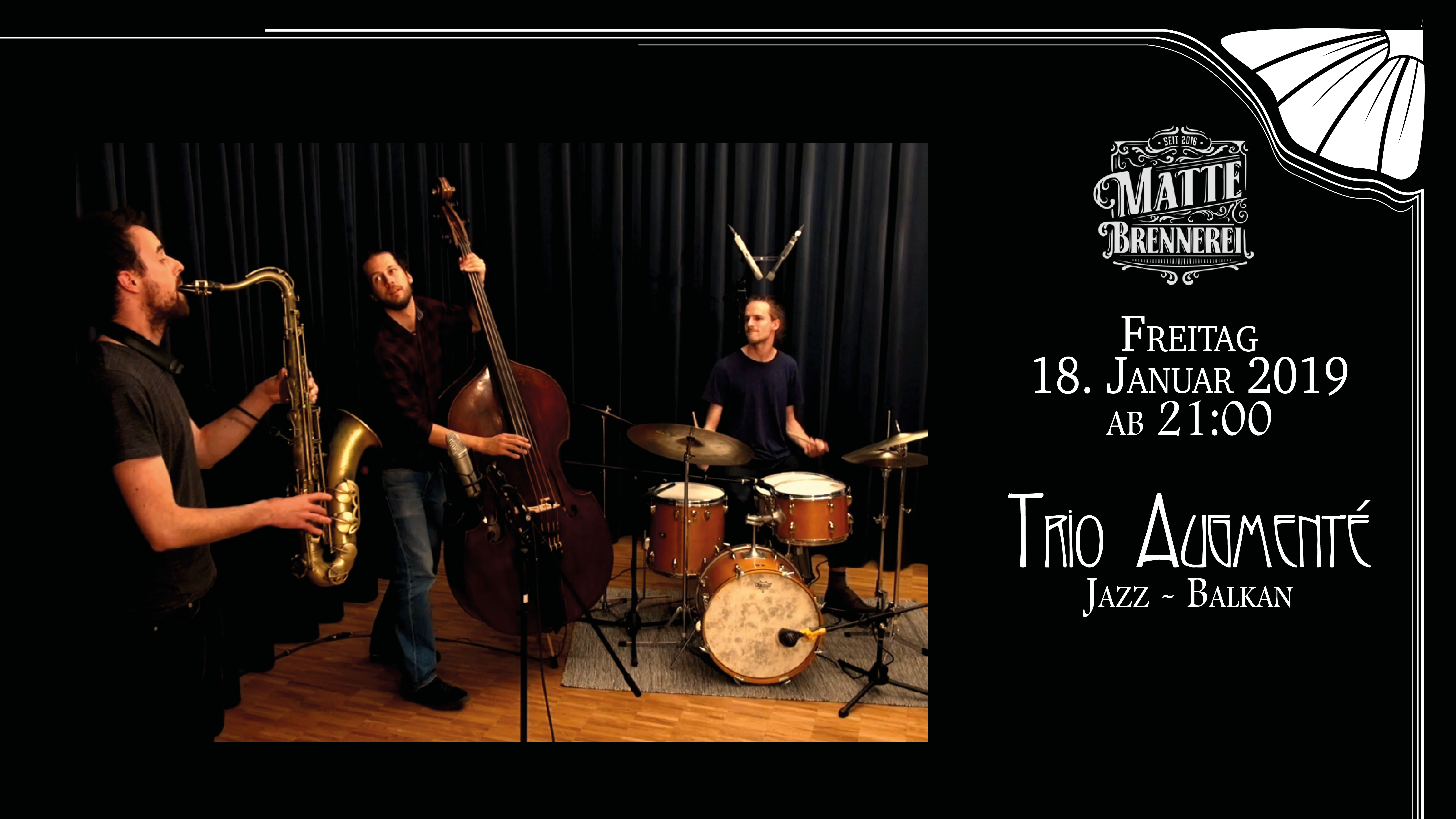 Trio Augmenté @ Matte Brennerei