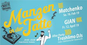 Manzen in der Tatte (Live: Matchenko) @ Matte Brennerei